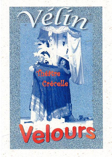 Affiche de Vélin Velours - Compagnie Théâtre Crécelle
